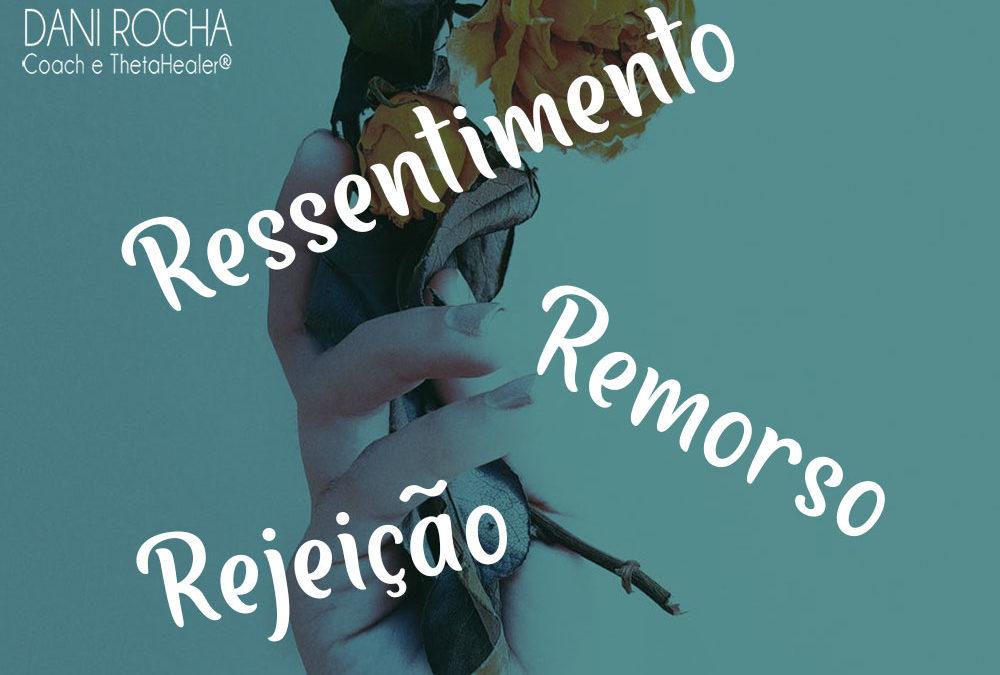 REJEIÇÃO, RESSENTIMENTO E REMORÇO